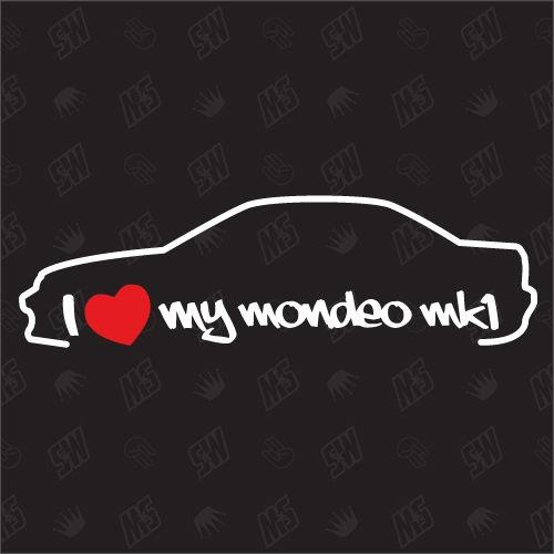 I love my Ford Mondeo MK1 -Sticker, Bj 93-96