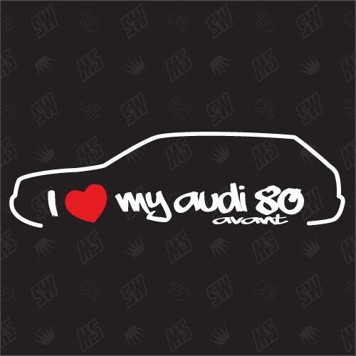 I love my 80 Avant - Sticker kompatibel mit Audi - Baujahr 1992 - 1995