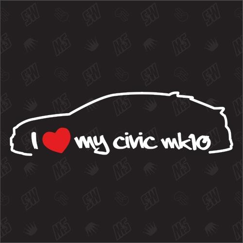 I love my Honda Civic MK10 Silouette - Sticker BJ 2015