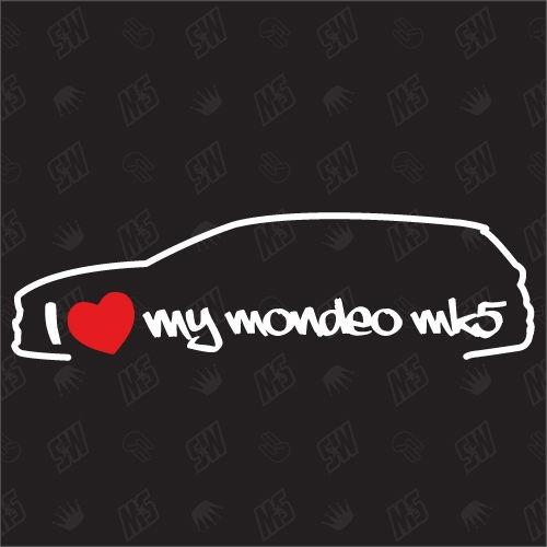 I love my Ford Mondeo MK5 Turnier - Sticker, ab Bj 14
