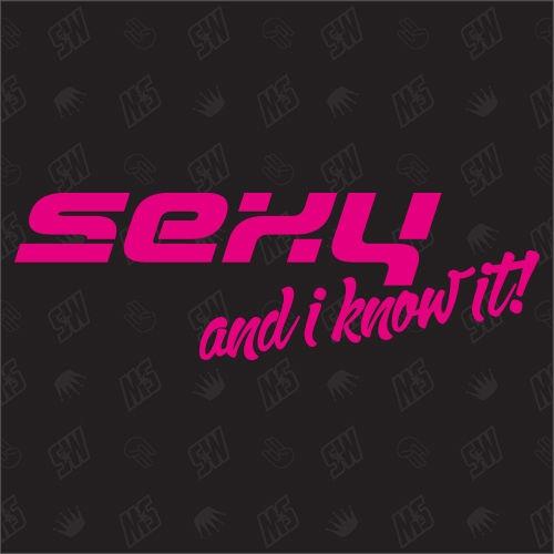 Sexy and I know it! - Sticker