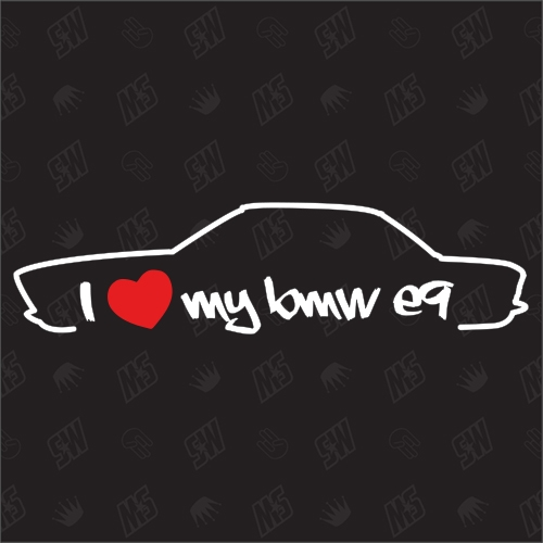 I love my BMW E9 Coupe - Sticker 1968 - 1975