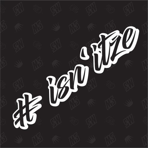 # isn' itze - Sticker