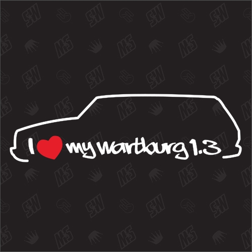 I love my Wartburg 1.3 Tourist - Sticker
