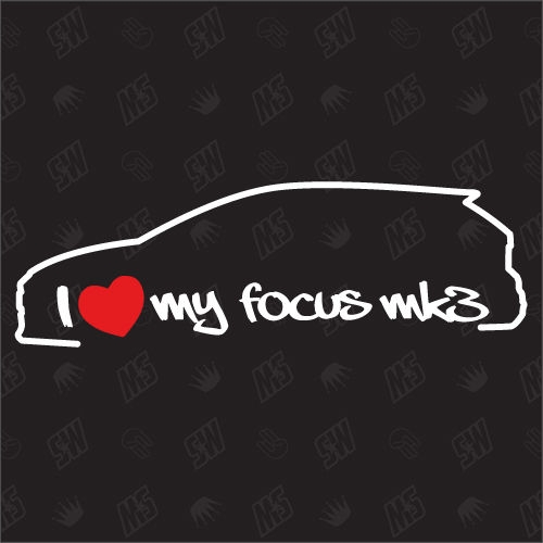 I love my Ford Focus MK3 - Sticker Bj.10-18