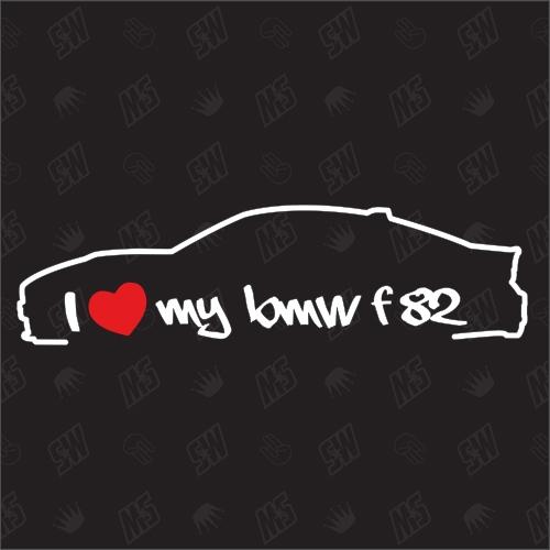 I love my BMW F82 - Sticker, ab Bj. 14, M4