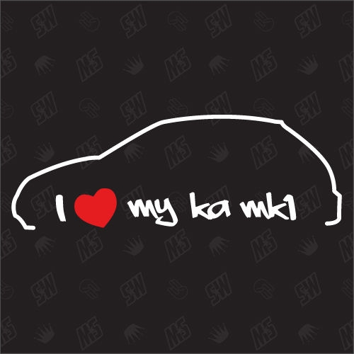 I love my Ford Ka MK1 - Sticker, Bj 96-08