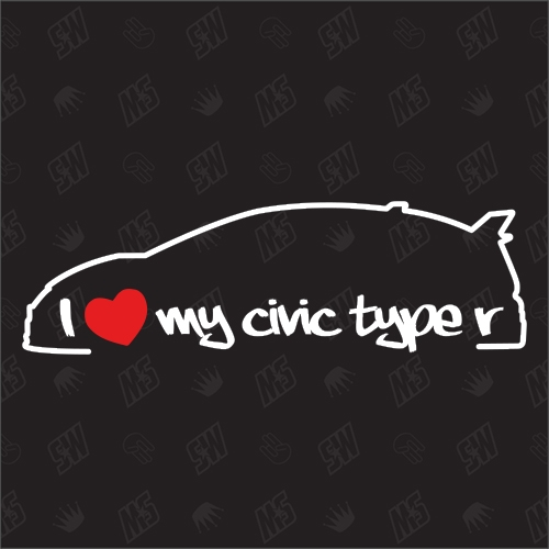I love my Honda Civic Type R - Sticker, Bj. 15-17, FK2