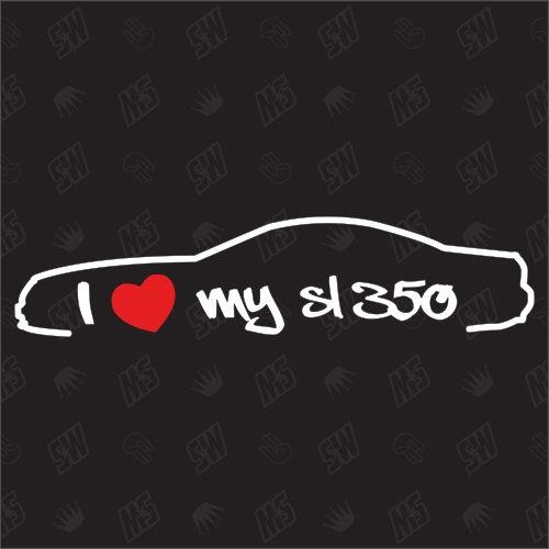 I love my Mercedes SL350 R230 - Sticker, Bj 01-08