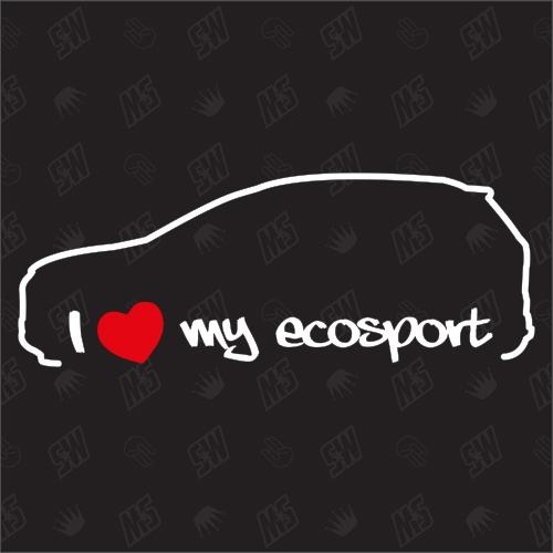 I love my Ford EcoSport - Sticker, ab Bj 12