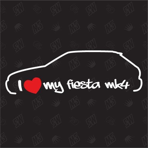 I love my Ford Fiesta MK4 - Sticker Bj. 95-99