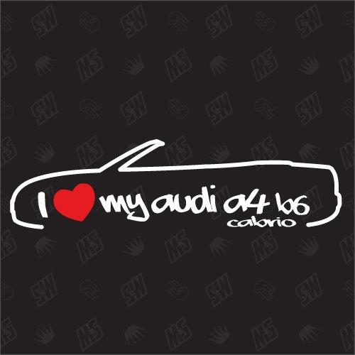 I love my A4 B6 Cabrio - Sticker kompatibel mit Audi - Baujahr 2002 - 2005