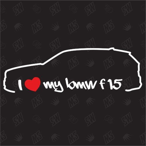 I love my BMW F15 - X5 Sticker, Bj.12-14