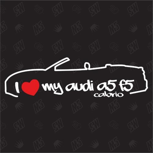 I love my A5 F5 Cabrio - Sticker kompatibel mit Audi - Baujahr 2017