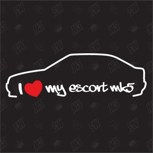 I love my Ford Escort MK5 - Sticker, Bj 90-92