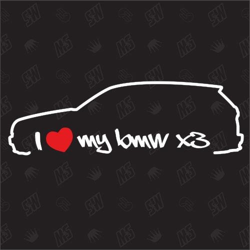 I love my BMW X3 - E83 Sticker, Bj.04-10