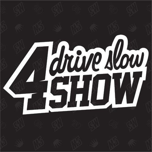 Drive slow 4 show - Sticker