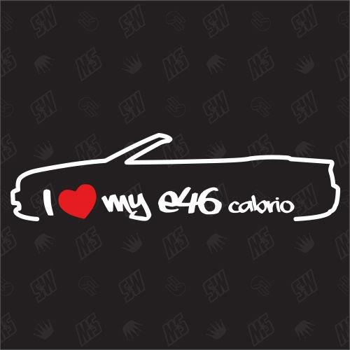 I love my BMW E46 Cabrio - Sticker, Bj.99-07