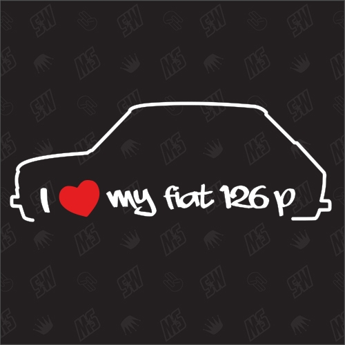 I love my Fiat 126 P - Sticker Bj.72-00, Polski Fiat
