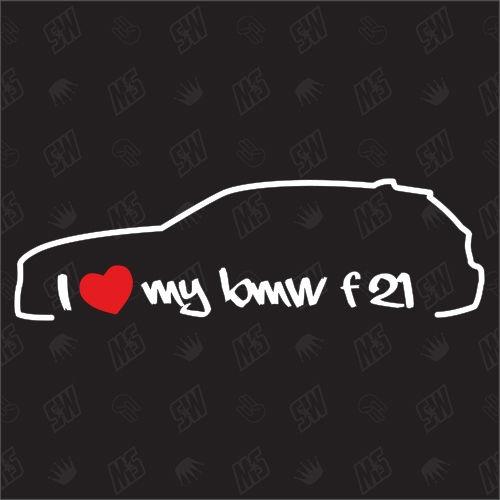 I love my BMW F21 - Sticker, Bj.11-14