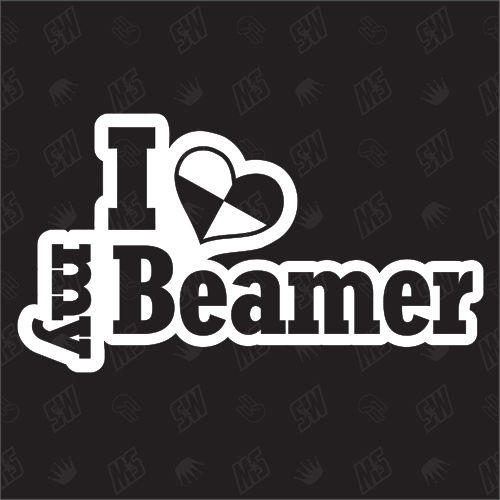 I love my Beamer - BMW Sticker