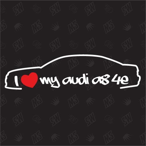 I love my A8 4E - Sticker kompatibel mit Audi - Baujahr 2002 - 2010