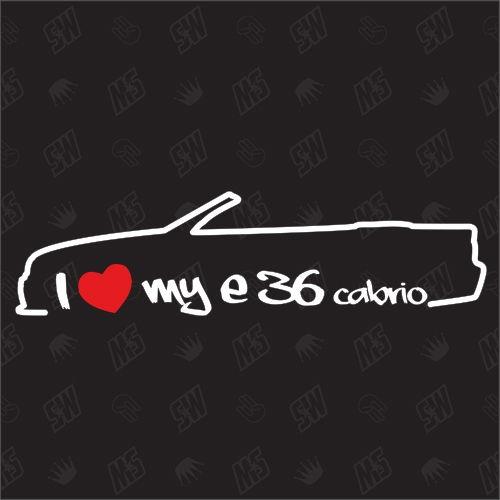 I love my BMW E36 Cabrio - Sticker Bj. 93-96