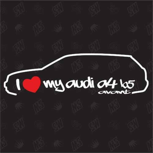 I love my A4 B5 Avant - Sticker kompatibel mit Audi - Baujahr 1995 - 1999