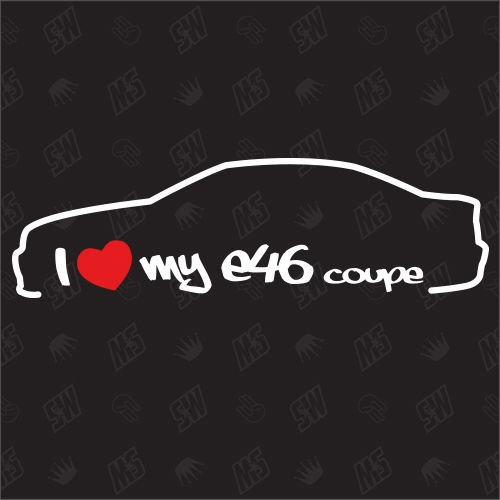 I love my BMW E46 Coupe- Sticker, Bj.99-07