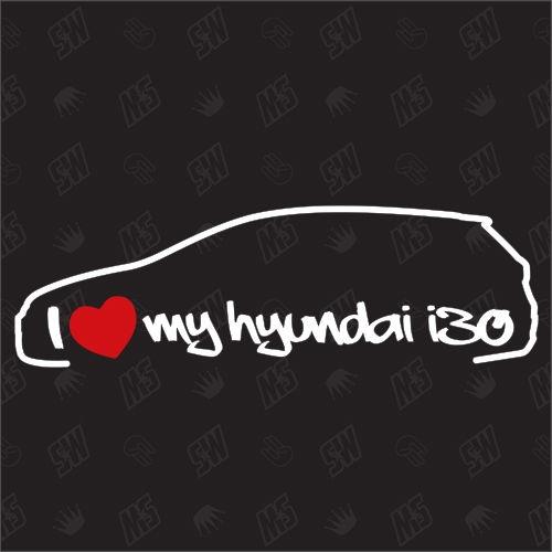 I love my Hyundai i30 Touring - Sticker, ab Bj 12