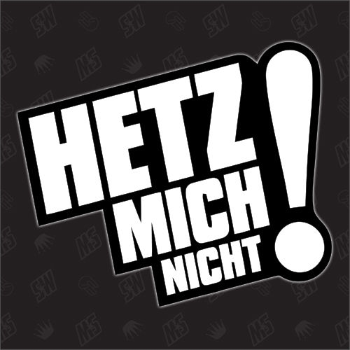 HETZ MICH NICHT! - Sticker