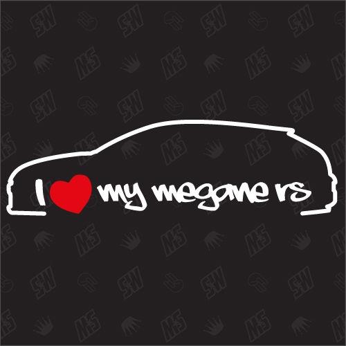 I love my Renault Megane 3 RS - Sticker, ab Bj.09