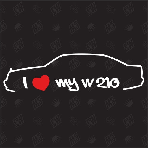 I love my Mercedes W210 - Sticker BJ 95-99