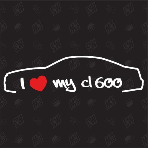 I love my Mercedes CL600 C216 - Sticker, Bj 06-13