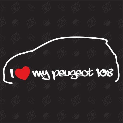 I love my Peugeot 108 - Sticker ab Bj. 14