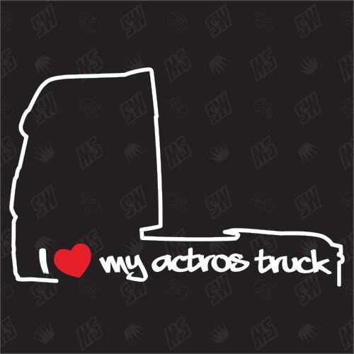 I love my Actros Truck MP4 - Sticker kompatibel mit Mercedes Benz - Baujahr 2011