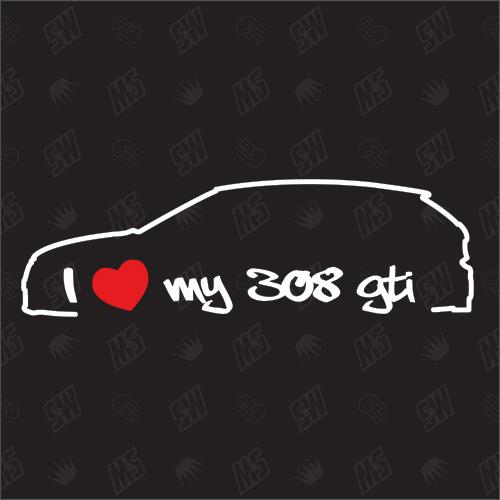 I love my Peugeot 308 GTI - Sticker , ab Bj. 2015