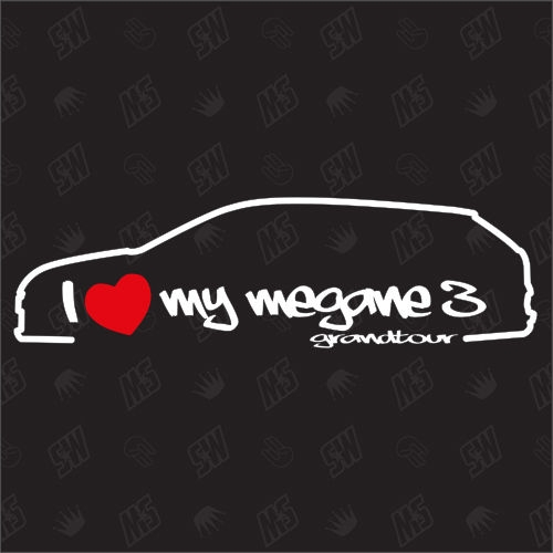 I love my Renault Megane 3 Grandtour - Sticker ab Bj.09