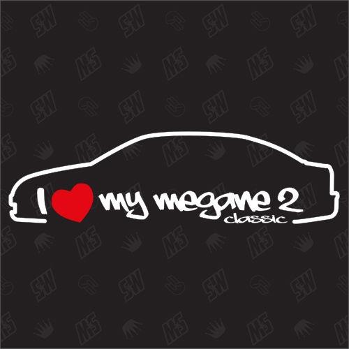 I love my Renault Megane 2 Classic - Sticker Bj.03-09