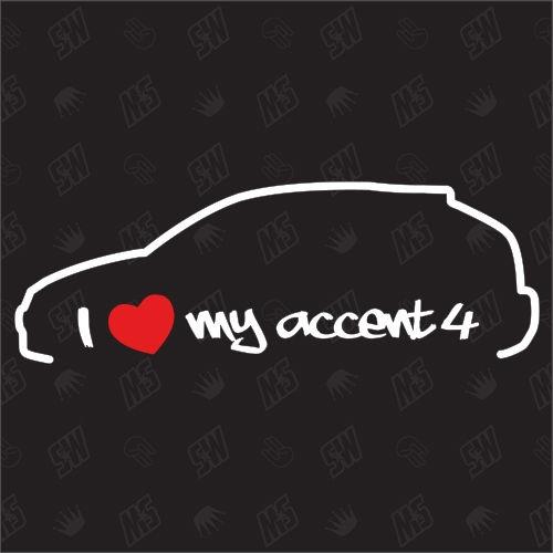 I love my Hyundai Accent 4 Schrägheck - Sticker ab Bj 10
