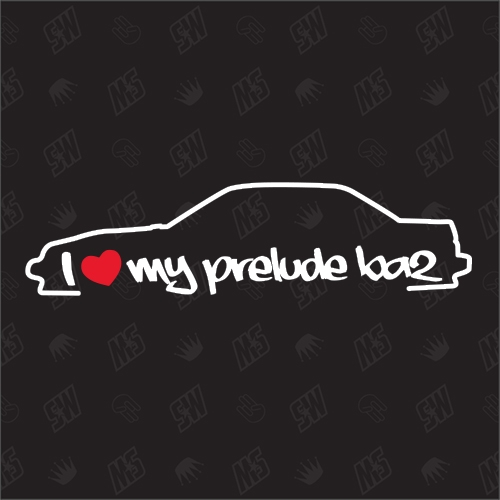 I love my Honda Prelude BA2 - Sticker Bj.82-87