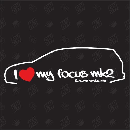 I love my Ford Focus MK2 Turnier - Sticker, Bj. 05-10, Kombi
