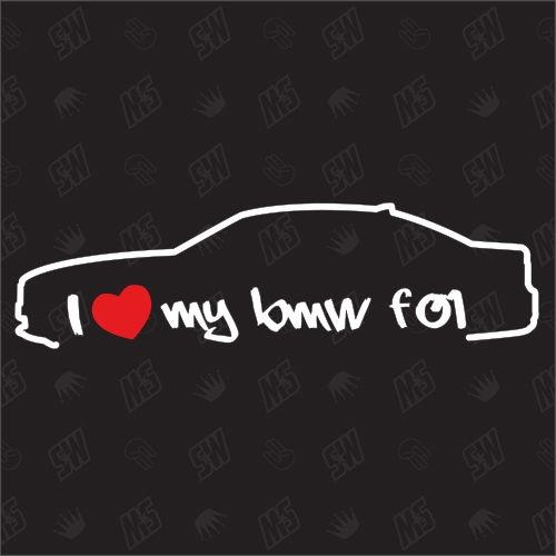 I love my BMW F01 - Sticker ab Bj. 08