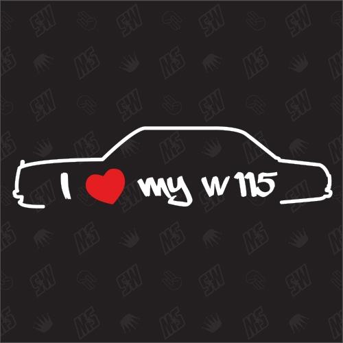 I love my Mercedes W115 - Sticker, Bj 68-76