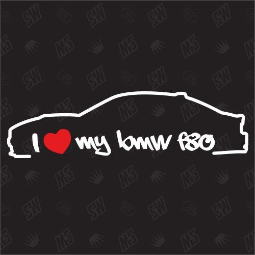 I love my BMW F80 - Sticker, ab Bj. 14