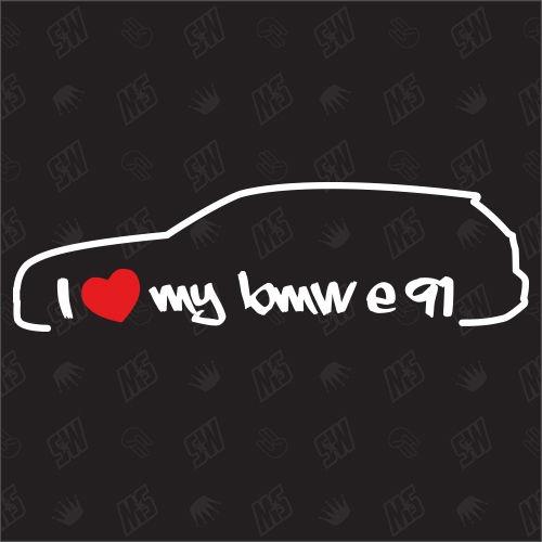I love my BMW E91 Touring - Sticker Bj. 05-13