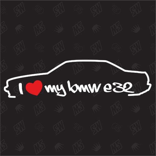 I love my BMW E32 - Sticker Bj. 86-94