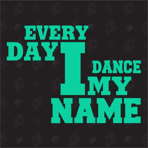 Every Day I dance my Name - Sticker