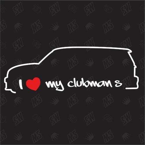 I love my BMW Mini Clubman S - Sticker R55 , Bj. 07-14