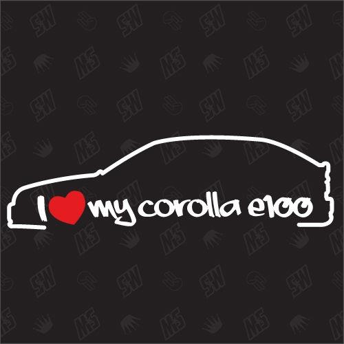 I love my Toyota Corolla E100 Schrägheck - Sticker , Bj 91-97